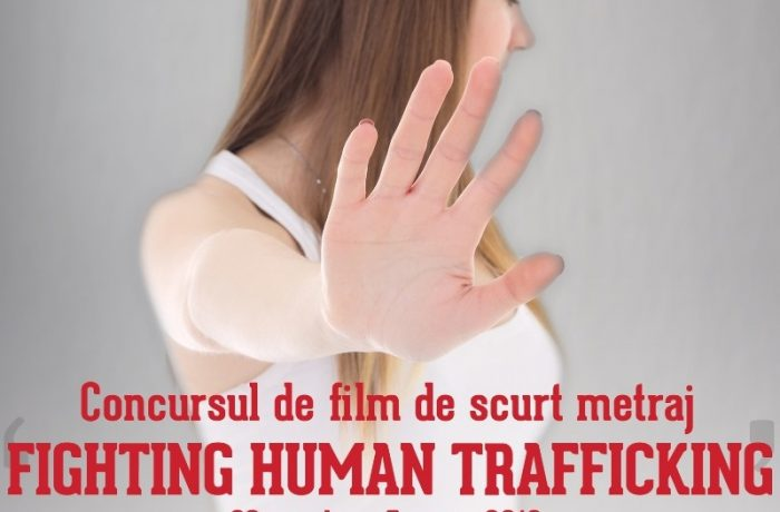 "Concurs de film de scurt metraj ""FIGHTING HUMAN TRAFFICKING"""
