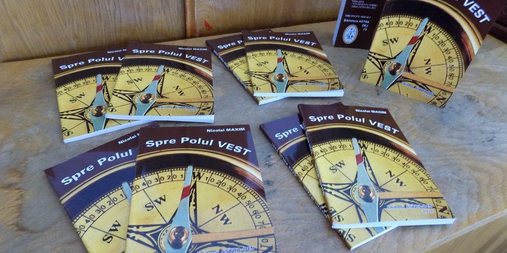 """""""Spre Polul Vest"""", un nou volum lansat de Editura ASTRA Dej"""