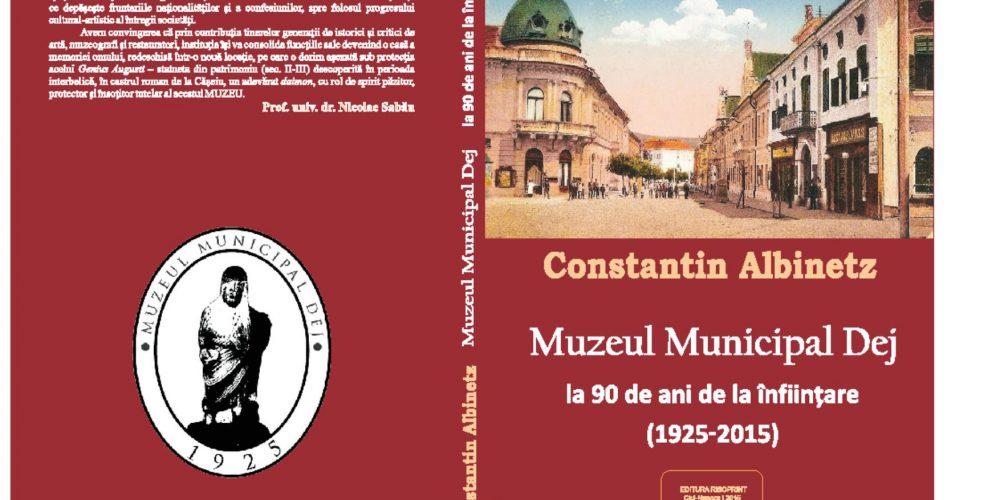"""Lansare de carte: """"Muzeul Municipal Dej la 90 de ani de la înființare (1925-2015)"""""""