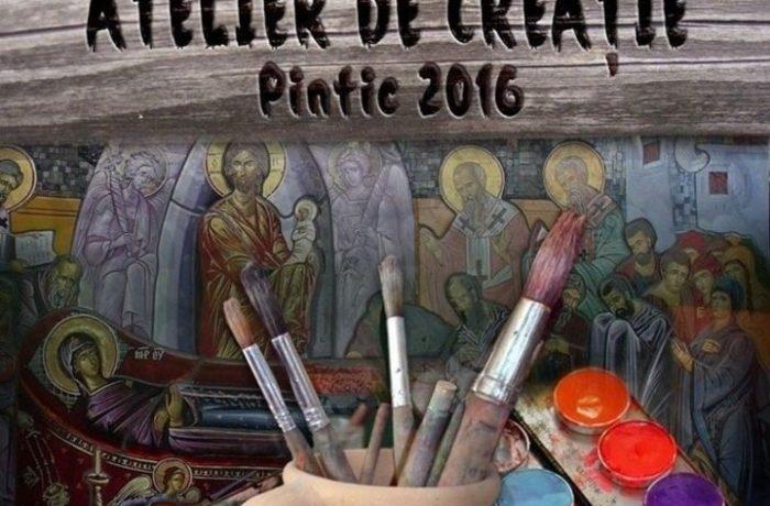 Atelier de Creaţie – Pintic 2016