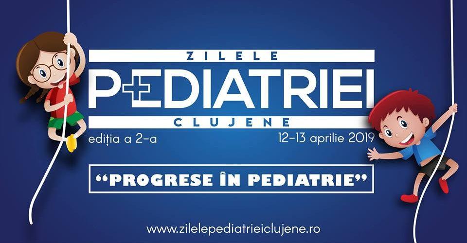 """Zilelele Pediatriei Clujene – """"Progrese în pediatrie"""""""