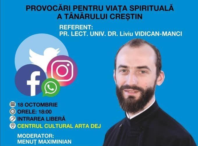 """""""Provocări pentru viața spirituală a tânărului creștin"""", tema unei conferințe la Dej"""