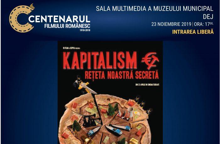 """Documentarul  """"Kapitalism – rețeta noastră secretă"""", sâmbătă la Dej"""