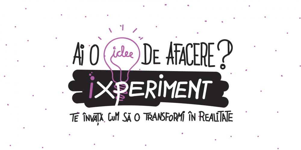 iXperiment – Liceenii sunt provocați să își lanseze propriile afaceri